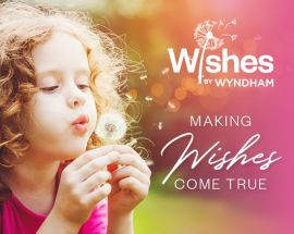 WISHES BY WYNDHAM – MAKING WISHES COME TRUE SINCE 2009